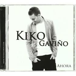 KIKO GAVIÑO - AHORA  (Cd)