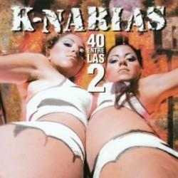 K-NARIAS - 40 ENTRE LAS DOS...