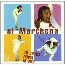 EL MARCHENA - TU TIENES...