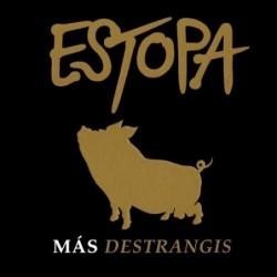ESTOPA - MAS DESTRANGIS...