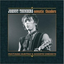 JOHNNY THUNDERS - ACOUSTIC...