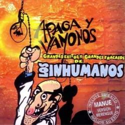 INHUMANOS,LOS - APAGA Y...