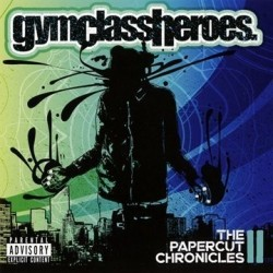 GYM CLASS HEROES - PAPERCUT...