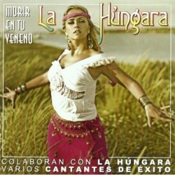 LA HUNGARA - MORIR EN TU...