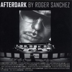 Afterdark 1 | Roger Sanchez...