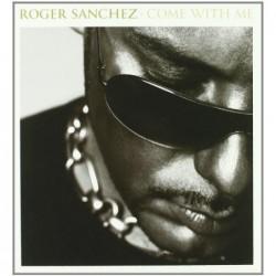 ROGER SANCHEZ - COME WITH...