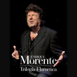 Enrique Morente - Trilogía...