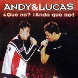 ANDY & LUCAS - ¿Que no?...