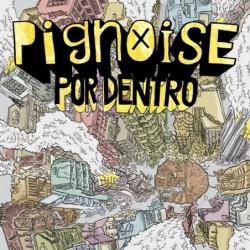PIGNOISE - POR DENTRO (CD+DVD)