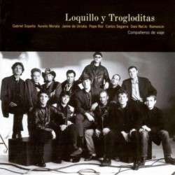 LOQUILLO Y TROGLODITAS -...