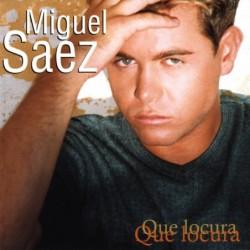 MIGUEL SAEZ - QUE LOCURA  (Cd)