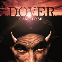 DOVER - DOVER CAME TO ME...
