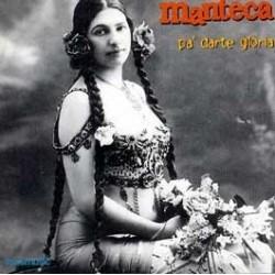 MANTECA - PA´ DARTE GLORIA...