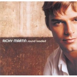 RICKY MARTIN - SOUND LOADED...