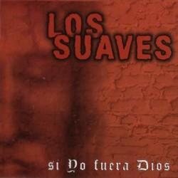 Suaves,Los - Si Yo Fuera...