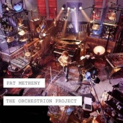 PAT METHENY - ORCHESTRION...