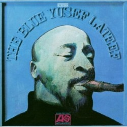 YUSEF LATEEF - THE  BLUE...