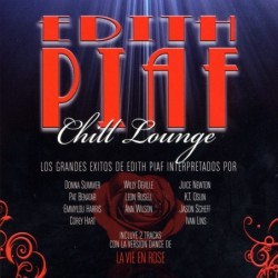 EDITH PIAF CHILL LOUNGE -...