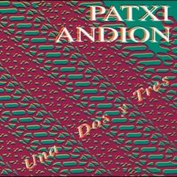 Patxi Andion - Una Dos Y...