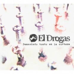 EL DROGAS - DEMASIADO TONTO...
