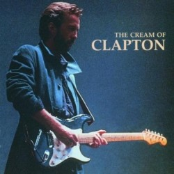 Eric Clapton - The Cream Of...