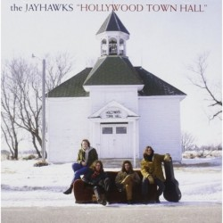 JAYHAWKS - HOLLYWOOD TOWN...