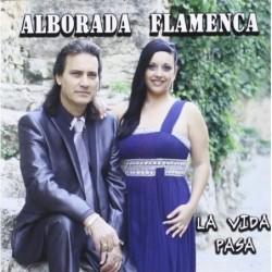 ALBORADA FLAMENCA - LA VIDA...