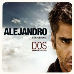 ALEJANDRO FERNANDEZ - DOS...
