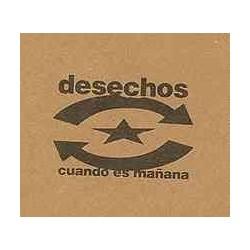 DESECHOS - CUANDO ES MAÑANA...