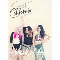SWEET CALIFORNIA - BREAK OF...