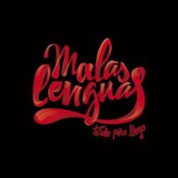 MALAS LENGUAS - TARDE PERO...