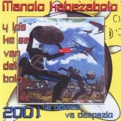 MANOLO KABEZABOLO - 2001 LA...