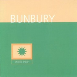 BUNBURY - EL VIENTO A FAVOR...