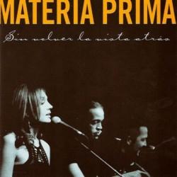 MATERIA PRIMA - SIN VOLVER...