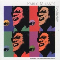 PABLO MILANES - EVOLUCION...