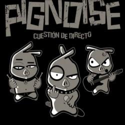 PIGNOISE - Cuestión de...
