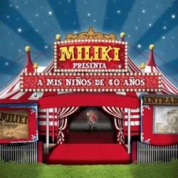 MILIKI - A MIS NIÑOS DE 40...