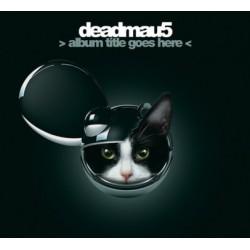 DEADMAU5 - ALBUM TITLE GOES...