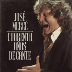 JOSÉ MERCE - 40 AÑOS DE...