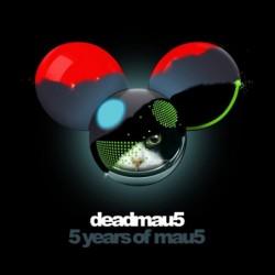 DEADMAU5 - 5 YEARS OF MAU5...