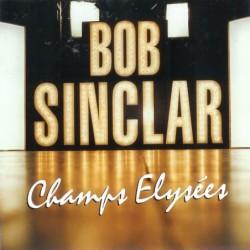 BOB SINCLAR - CHAMPS...