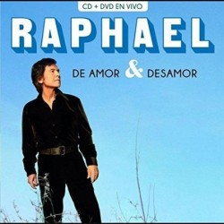 RAPHAEL - DE AMOR & DESAMOR...