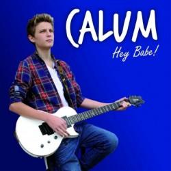 CALUM - HEY BABE  (Cd)