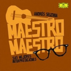 ANDRES SEGOVIA - MAESTRO,...