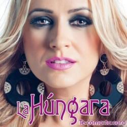 LA HUNGARA - TE COMO TU...