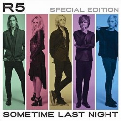 R5 - SOMETHING LAST NIGHT...