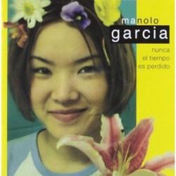 MANOLO GARCIA - NUNCA EL...