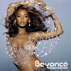 BEYONCE - DANGEROUSLY IN...