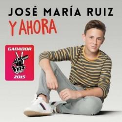 JOSE MARIA RUIZ - Y AHORA...