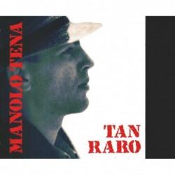 MANOLO TENA - TAN RARO  (Cd)